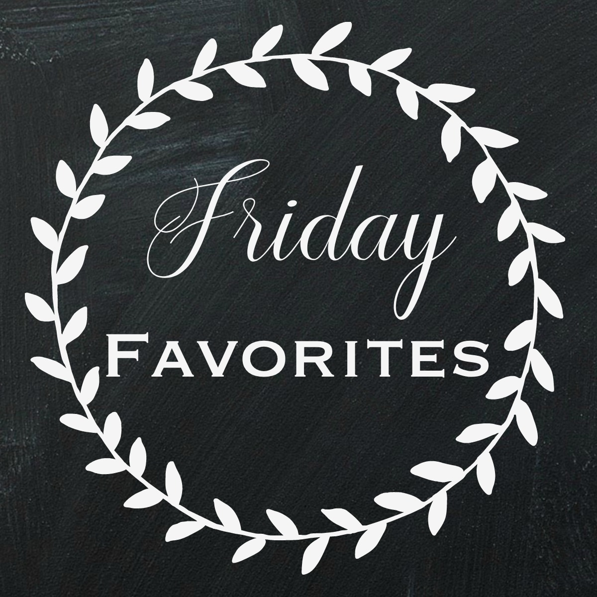 Friday Favorites #121