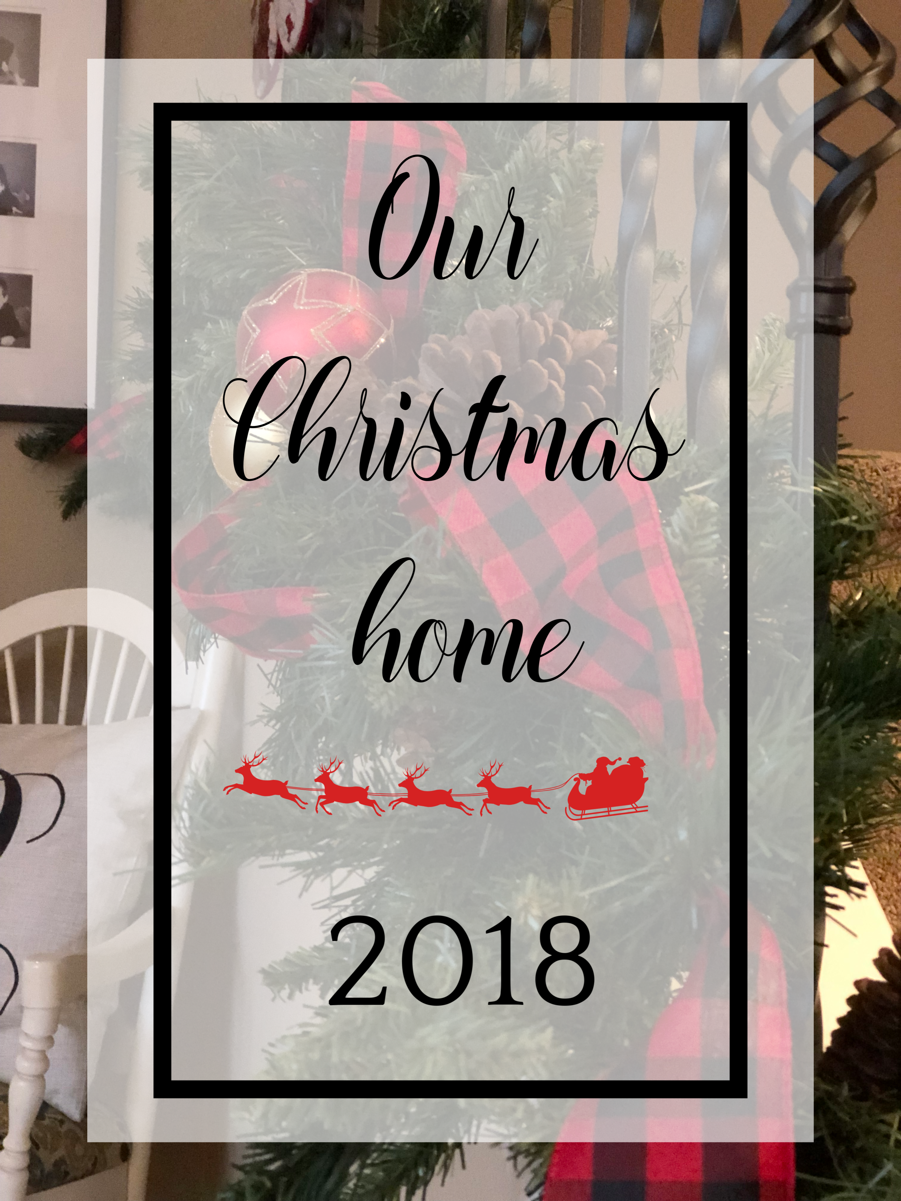 A Look Around Our Christmas Home